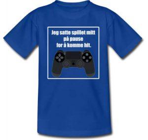 T-skjorte til gamer / Tenåring - Jeg satte spillet mitt på pause for å komme hit Image