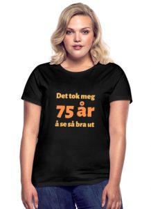 T-skjorte til 75 åring (kvinne) Image