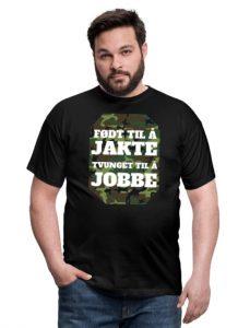 T-skjorte - Født til å jakte, tvunget til å jobbe Image