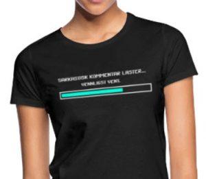 T-skjorte - Sarkastisk kommentar laster... Vennligst vent. Image