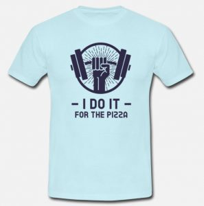 Morsom t-skjorte - I do it for the pizza Image
